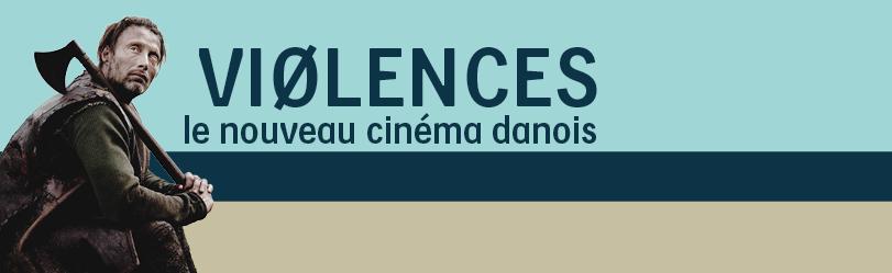 Violences, le nouveau cinéma danois