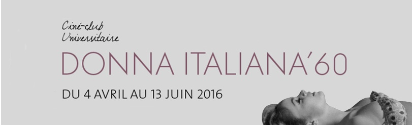 Cycle «Donna italiana '60», printemps 2016 (CCU)
