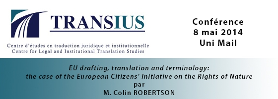 8 mai 2014 : « EU drafting, translation and terminology: the case of the European Citizens' Initiative on the Rights of Natures »