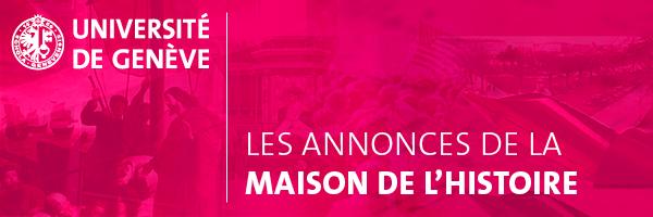 Université de Genève: Les Annonces de la Maison de l'Histoire